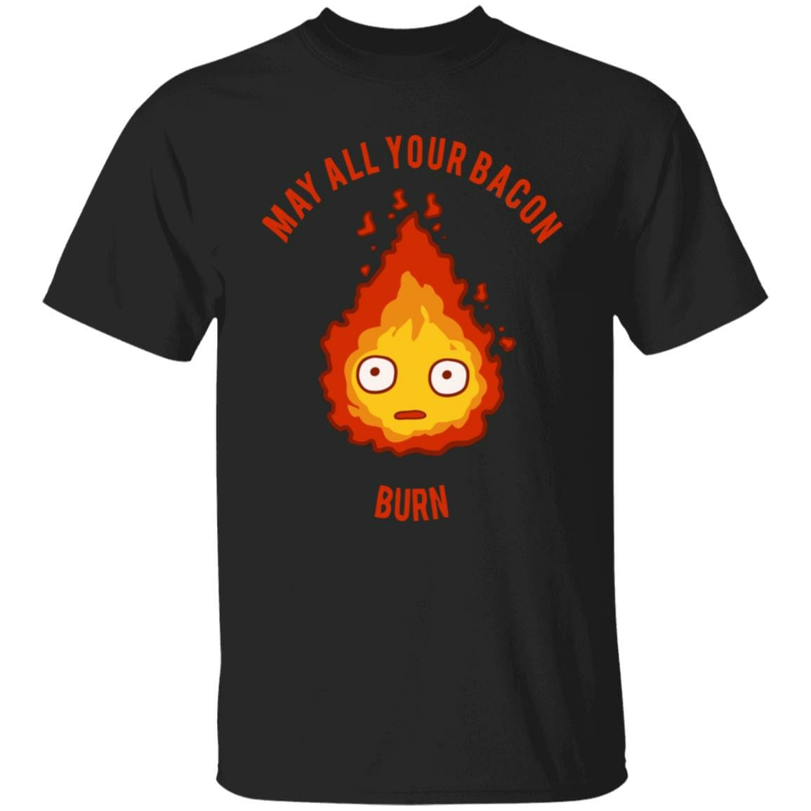Calcifer: May All Your Bacon Burn T Shirt
